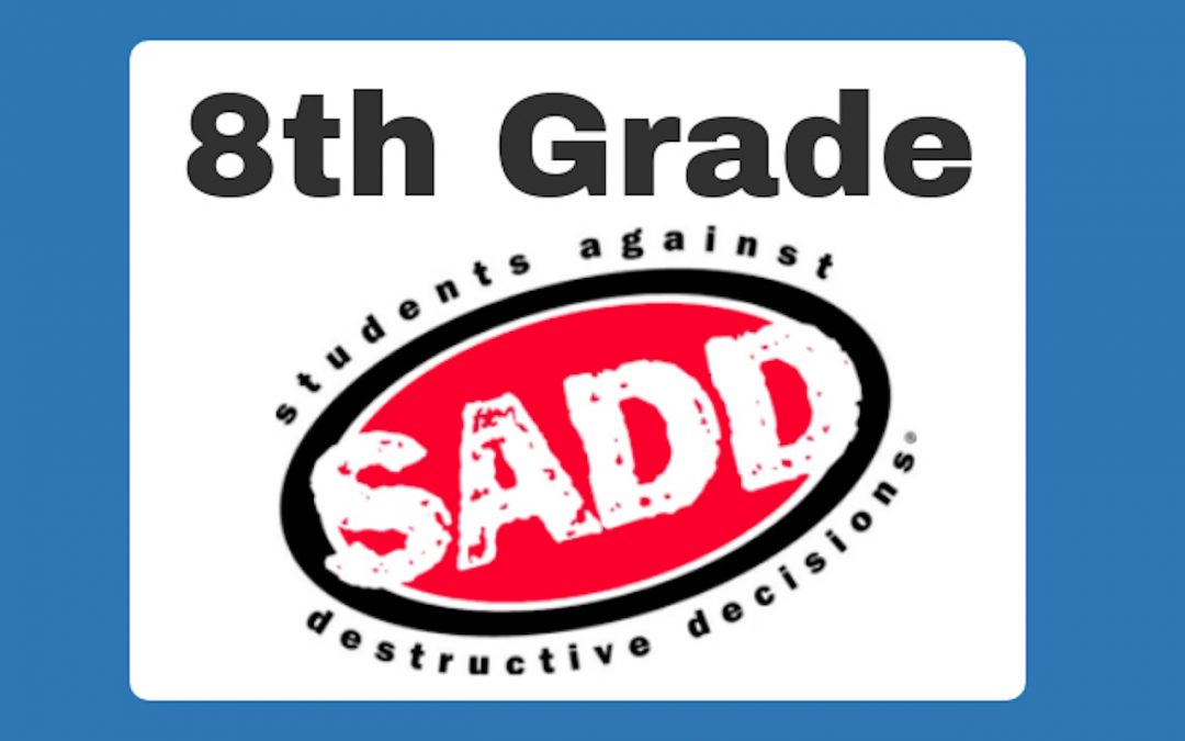 Students Against Destructive Decisions (SADD) – Middle School
